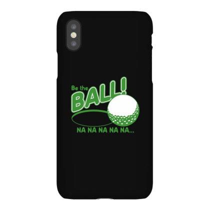 Be The Ball! Na Na Na Na Na Iphonex Case Designed By H3lm1