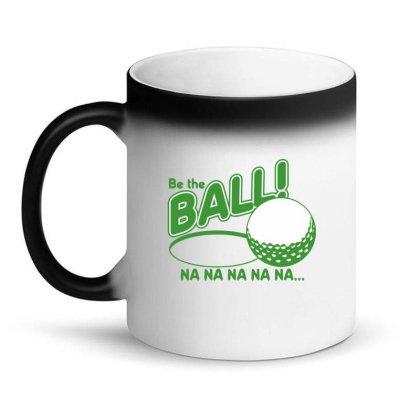 Be The Ball! Na Na Na Na Na Magic Mug Designed By H3lm1