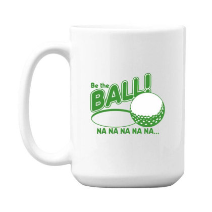 Be The Ball! Na Na Na Na Na 15 Oz Coffe Mug Designed By H3lm1