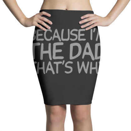 Because  Dad Pencil Skirts Designed By H3lm1