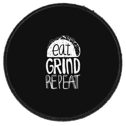 Eat Grind Repeat Round Patch Designed By Dirjaart