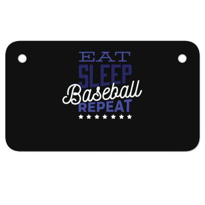Eat, Sleep, Baseball, Repeat Motorcycle License Plate Designed By Dirjaart
