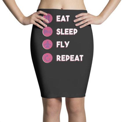 Eat Sleep Fly Repeat Pencil Skirts Designed By Dirjaart