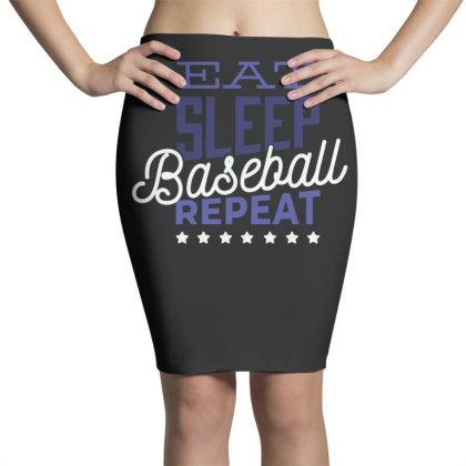 Eat, Sleep, Baseball, Repeat Pencil Skirts Designed By Dirjaart