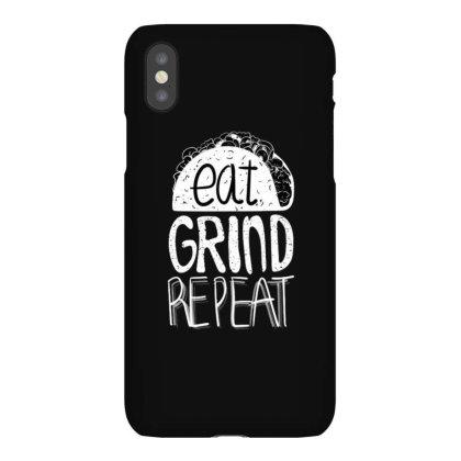 Eat Grind Repeat Iphonex Case Designed By Dirjaart