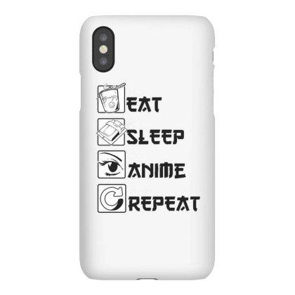 Eat Sleep Anime Repeat Iphonex Case Designed By Dirjaart