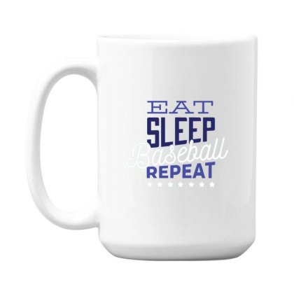 Eat, Sleep, Baseball, Repeat 15 Oz Coffe Mug Designed By Dirjaart