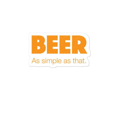 Beer As Simple As That Sticker Designed By H3lm1