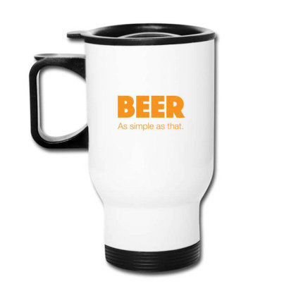 Beer As Simple As That Travel Mug Designed By H3lm1