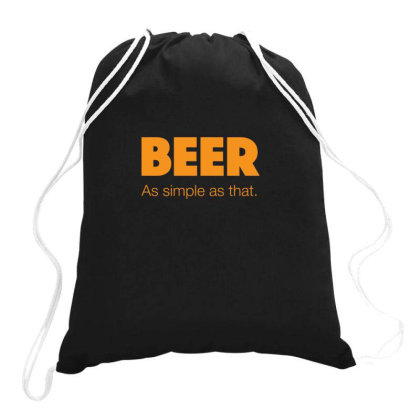 Beer As Simple As That Drawstring Bags Designed By H3lm1