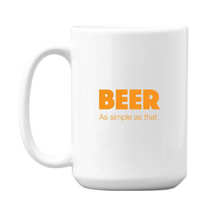 Beer As Simple As That 15 Oz Coffe Mug Designed By H3lm1