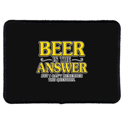 Beer Is The Answer Rectangle Patch Designed By H3lm1