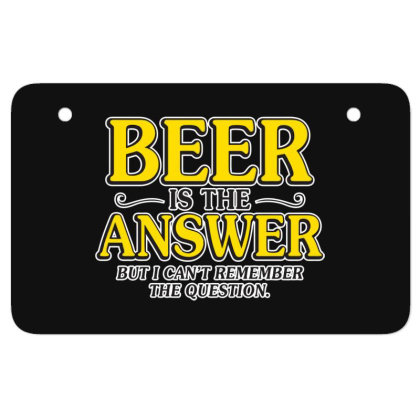 Beer Is The Answer Atv License Plate Designed By H3lm1