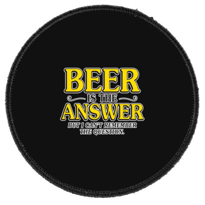 Beer Is The Answer Round Patch Designed By H3lm1