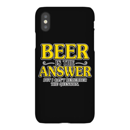 Beer Is The Answer Iphonex Case Designed By H3lm1
