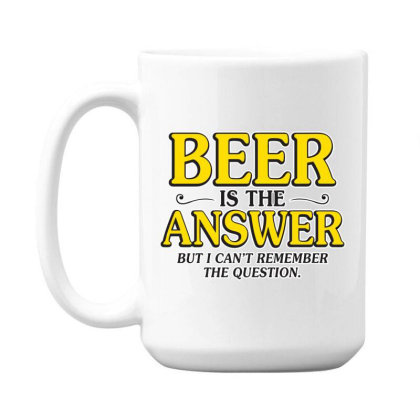 Beer Is The Answer 15 Oz Coffe Mug Designed By H3lm1