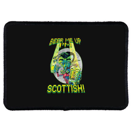 Beer Me Up I'm Scottish Not Irish Rectangle Patch Designed By H3lm1