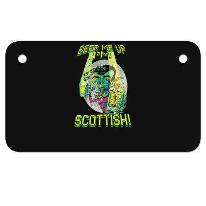 Beer Me Up I'm Scottish Not Irish Motorcycle License Plate Designed By H3lm1