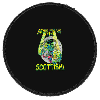 Beer Me Up I'm Scottish Not Irish Round Patch Designed By H3lm1
