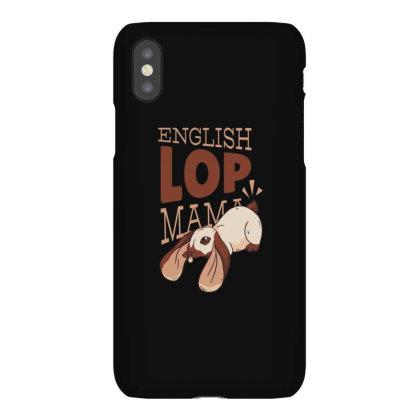English Lop Mama Iphonex Case Designed By Dirjaart