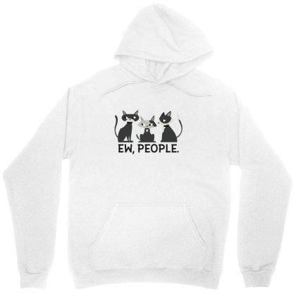 Ew, People Cats Unisex Hoodie Designed By Dirjaart