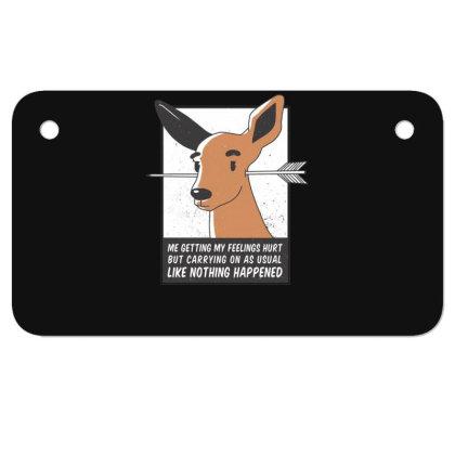 Feelings Hurt Deer Motorcycle License Plate Designed By Dirjaart