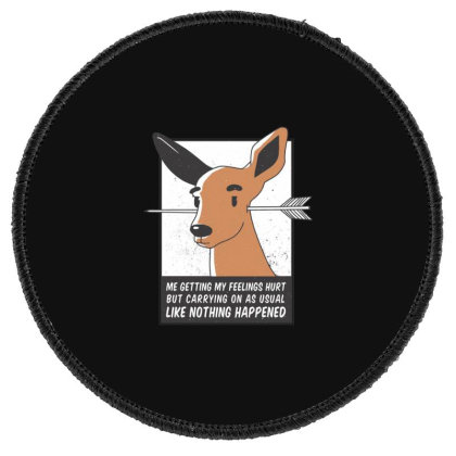 Feelings Hurt Deer Round Patch Designed By Dirjaart