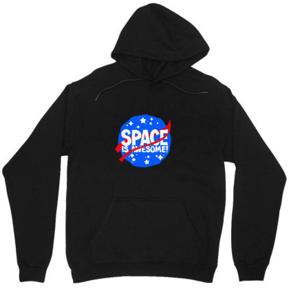 Space Is Awesome Unisex Hoodie Designed By Sr88