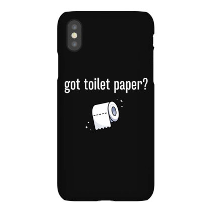 Got Toilet Paper Iphonex Case Designed By Honeysuckle