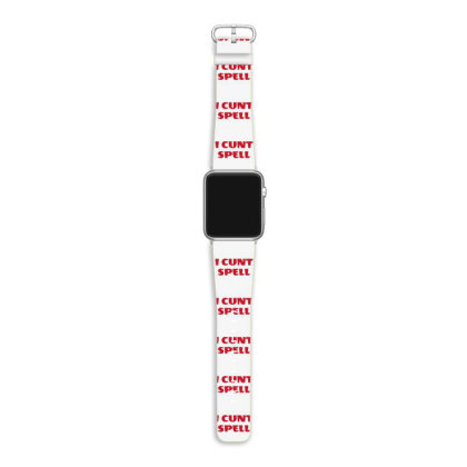 I Cunt Spell Apple Watch Band Designed By Ramateeshirt