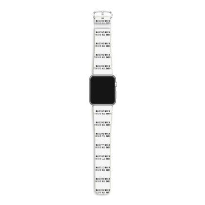 Wake Me When This Is All Over Apple Watch Band Designed By Honeysuckle