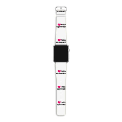 I Love Patty Mayonnaise Apple Watch Band Designed By Ramateeshirt
