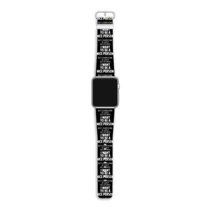 I Want To Be A Nice Person Apple Watch Band Designed By Ramateeshirt