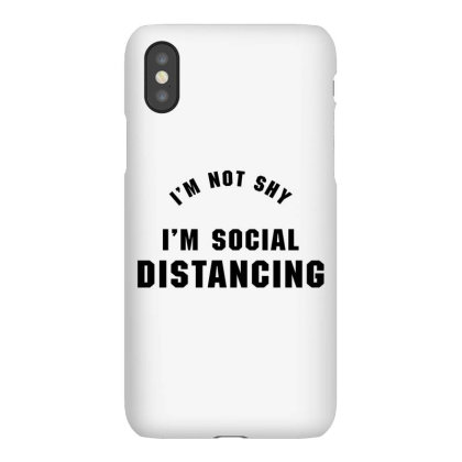 I'm Not Shy I'm Social Distancing Iphonex Case Designed By Honeysuckle