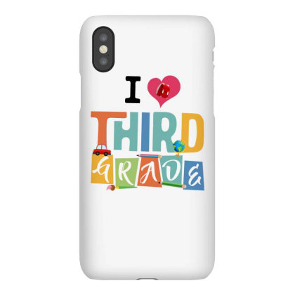 I Love Third Grade For Light Iphonex Case Designed By Sengul