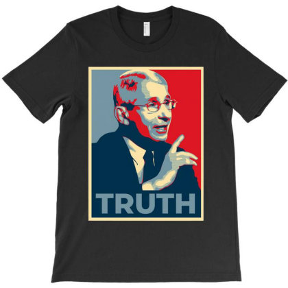 Fauci   Truth T-shirt Designed By Green Giant