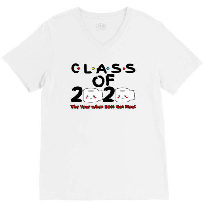 Class Of 2020 The Year   When Shit Got Real Graduation V-neck Tee Designed By Green Giant
