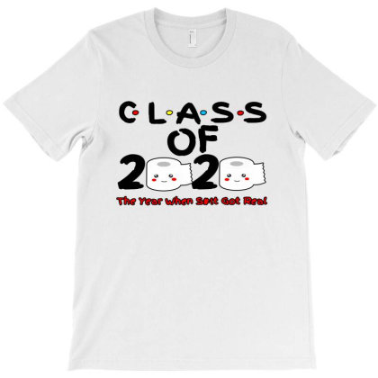 Class Of 2020 The Year   When Shit Got Real Graduation T-shirt Designed By Green Giant