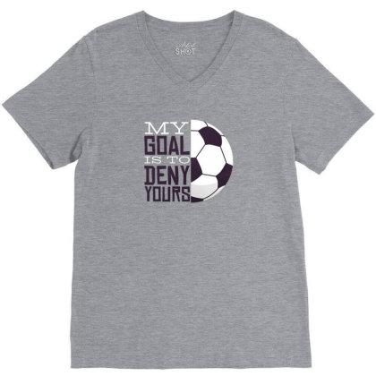 My Goal Soccer V-neck Tee Designed By Dirjaart