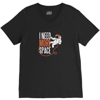 Need More Space V-neck Tee Designed By Dirjaart