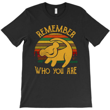 Vintage Remember Who You Are Quote T-shirt Designed By Green Giant