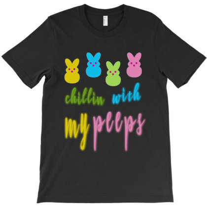 Chillin With My Peeps T-shirt Designed By Elegance99