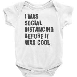 I Was Social Distancing Before It Was Cool Black Baby Bodysuit Designed By Blackstars