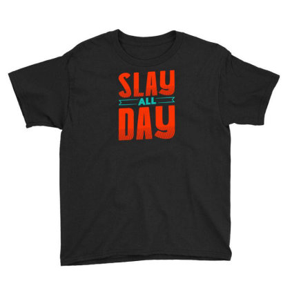 Slay All Day Youth Tee Designed By Dirjaart
