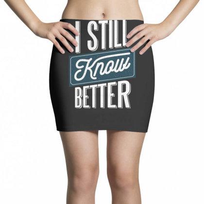 Still Know Better Mini Skirts Designed By Dirjaart