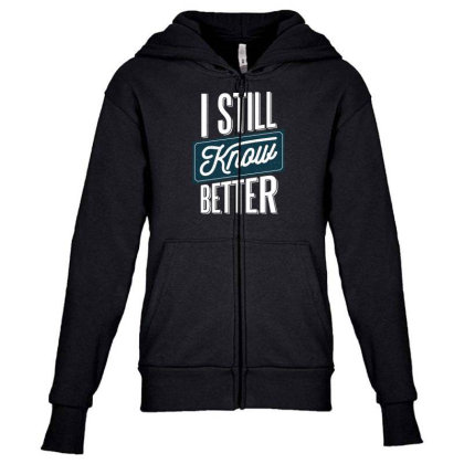 Still Know Better Youth Zipper Hoodie Designed By Dirjaart