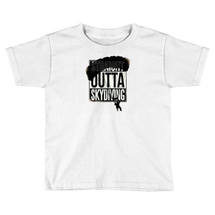 Straight Outta Skydiving Toddler T-shirt Designed By Dirjaart