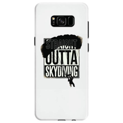 Straight Outta Skydiving Samsung Galaxy S8 Case Designed By Dirjaart