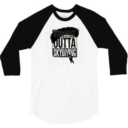 Straight Outta Skydiving 3/4 Sleeve Shirt Designed By Dirjaart