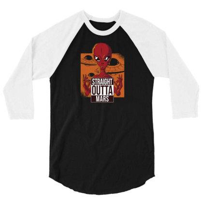 Straight Outta Mars 3/4 Sleeve Shirt Designed By Dirjaart